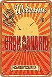 No/Brand Welcome To Gran Canaria Canary Islands Cartel de Chapa Metal Advertencia Placa de Chapa de Hierro Retro Cartel Vintage para Dormitorio Pared Familiar Aluminio Arte Decoración