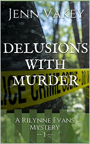 Delusions with Murder (A Rilynne Evans Mystery Book 1)