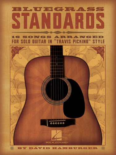 """Bluegrass Standards: 16 Songs Arranged for Solo Guitar in """"Travis Picking"""" Style"""