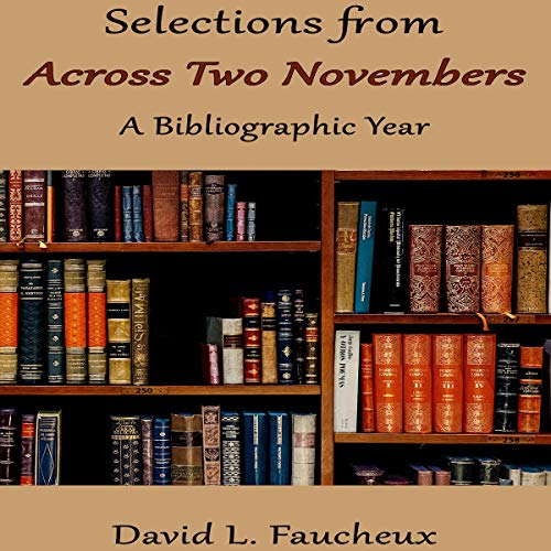 Selections from Across Two Novembers: A Bibliographic Year cover art