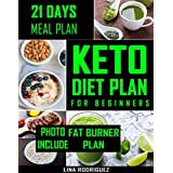Keto Diet Plan For Beginners: 21 Days Diet Meal Plan (Fat Burner Plan, Photo Include) (English Edition)