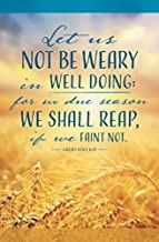 Warner Press Bulletin-Let Us Not Be Weary in Well Doing (Galatians 6:9 KJV) (Pack of 100)