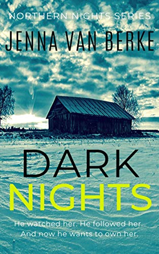 Dark Nights: A Stalker's Obsession (Northern Nights Series Book 2) (English Edition)