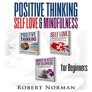 Positive Thinking, Self Love, Mindfulness for Beginners, 3 Books in 1 cover art