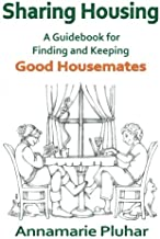 Sharing Housing: A Guidebook for Finding and Keeping Good Housemates