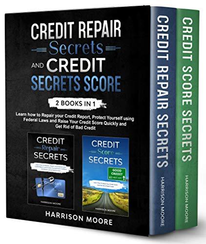 Credit Repair Secrets and Credit Score Secrets 2 books in 1 (English Edition)