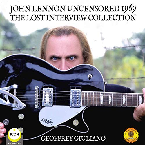 John Lennon Uncensored 1969 - The Lost Interview Collection cover art