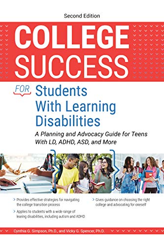 Compare Textbook Prices for College Success for Students With Learning Disabilities: A Planning and Advocacy Guide for Teens With LD, ADHD, ASD, and More 2 Edition ISBN 9781646320455 by Simpson, Cynthia,Spencer, Vicky