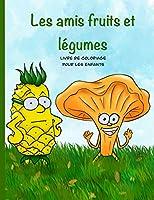 Les Amis fruits et légumes Livre de coloriage pour enfants: Fruits et légumes superbes livre à colorier pour les enfants 4-8 ans