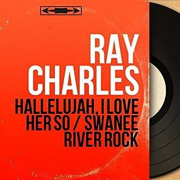 Hallelujah, I Love Her So / Swanee River Rock (Mono Version)