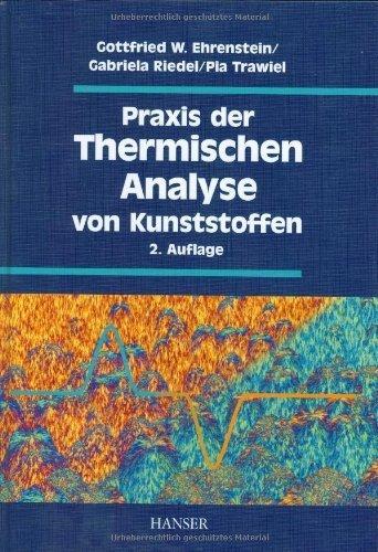 Praxis der Thermischen Analyse von Kunststoffen von Gottfried Wilhelm Ehrenstein (22. Mai 2003) Gebundene Ausgabe