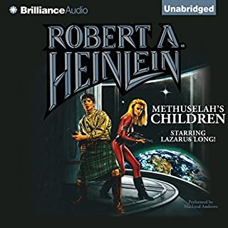 Methuselah's Children                   By:                                                                                                                                 Robert A. Heinlein                               Narrated by:                                                                                                                                 MacLeod Andrews                      Length: 7 hrs and 19 mins     1,039 ratings     Overall 4.4