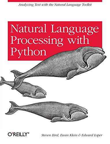 Compare Textbook Prices for Natural Language Processing with Python: Analyzing Text with the Natural Language Toolkit 1 Edition ISBN 0636920516491 by Bird, Steven,Klein, Ewan,Loper, Edward