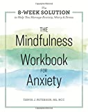 The Mindfulness Workbook for Anxiety (The 8-Week Solution to Help You Manage Anxiety, Worry & Stress)
