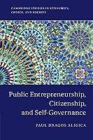 Public Entrepreneurship, Citizenship, and Self-Governance (Cambridge Studies in Economics, Choice, and Society)