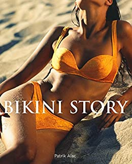 Bikini Story: A Cultural History (Temporis Series) by [Patrik Alac]