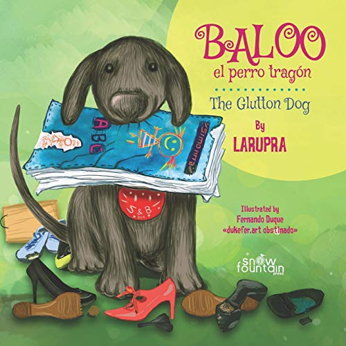 Baloo el perro tragón / The Glutton Dog (Spanish Edition)