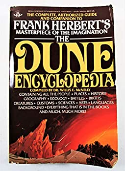 The Dune Encyclopedia: The Complete, Authorized Guide and Companion to Frank Herbert's Masterpiece of the Imagination - Book  of the Dune Universe