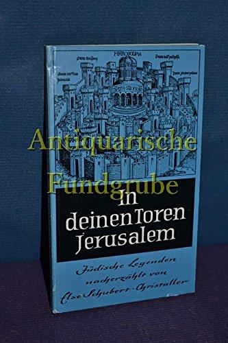 In deinen Toren, Jerusalem : Jüdische Legenden.