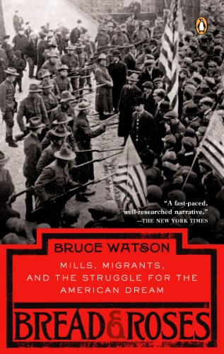 Bread and Roses: Mills, Migrants, and the Struggle for the American Dream (English Edition)