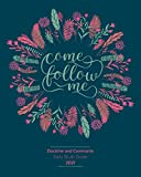 Come Follow Me Doctrine and Covenants Daily Study Guide 2021: Floral Cover Edition