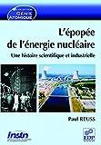 L'épopée de l'énergie nucléaire - Une histoire scientifique et industrielle