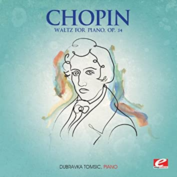 Chopin: Waltz for Piano, Op. 34 (Digitally Remastered)
