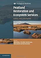 Peatland Restoration and Ecosystem Services: Science, Policy and Practice (Ecological Reviews) by Unknown(2016-07-18)