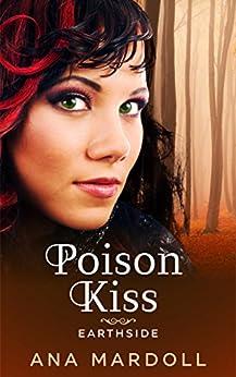 Poison Kiss (Earthside Book 1) by [Ana Mardoll]