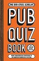 The Bar-stool Scholar Pub Quiz Book (Quiz Books)