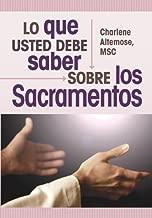 Lo que usted debe saber sobre los sacramentos (Spanish Edition)