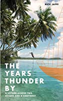 The Years Thunder by: A voyage across two oceans and a continent