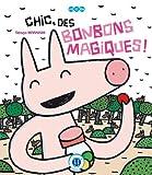 CHIC, DES BONBONS MAGIQUES !