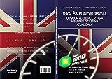 INGLÊS FUNDAMENTAL : O MAIOR ACELERADOR PARA APRENDER INGLÊS NA ATUALIDADE (Portuguese Edition)