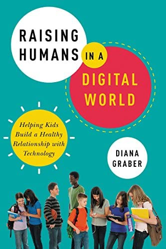 Raising Humans in a Digital World Helping Kids Build a Healthy Relationship with Technology product image