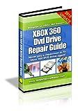 Xbox 360 DVD Drive Repair Guide (English Edition)