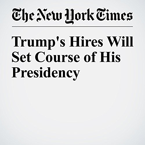 Trump's Hires Will Set Course of His Presidency cover art