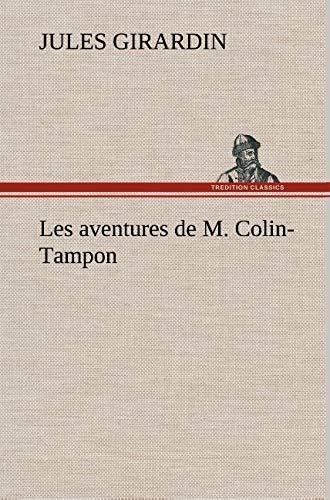 Les aventures de M. Colin-Tampon (TREDITION)