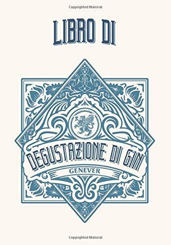 Libro di degustazione di Gin: libro da compilare per gli amanti del gin e i Gin Addict - I miei cocktails