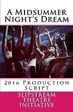 A Midsummer Night's Dream: 2016 Production Script
