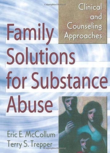 Compare Textbook Prices for Family Solutions for Substance Abuse Haworth Marriage and the Family 1 Edition ISBN 9780789006233 by Mccollum, Eric E.,Trepper, Terry S.