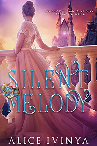 Silent Melody: A Pied Piper Retelling (Songs of the Piper Book 1) (English Edition)