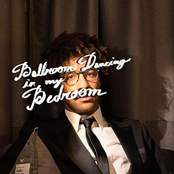 Ballroom Dancing in My Bedroom