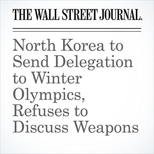 North Korea to Send Delegation to Winter Olympics, Refuses to Discuss Weapons copertina