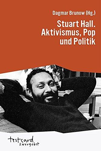 Stuart Hall. Aktivismus, Pop und Politik (testcard zwergobst)