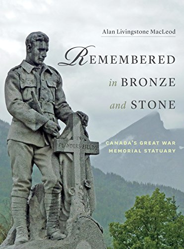 Remembered in Bronze and Stone: Canada's Great War Memorial Statuary (English Edition)