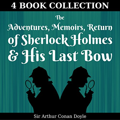 Page de couverture de The Adventures, Memoirs, Return of Sherlock Holmes, & His Last Bow (Annotated)