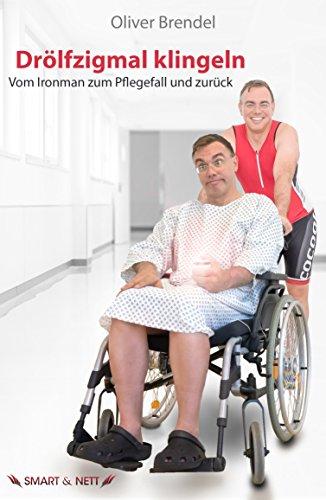 Drölfzigmal klingeln: Vom Ironman zum Pflegefall und zurück