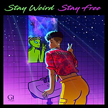 Stay Weird Stay Free (Main)