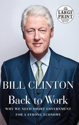 Back to Work: Why We Need Smart Government for a Strong Economy (Random House Large Print)